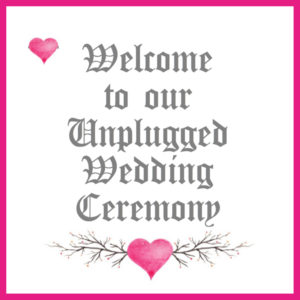 Unplugged Wedding Ceremony