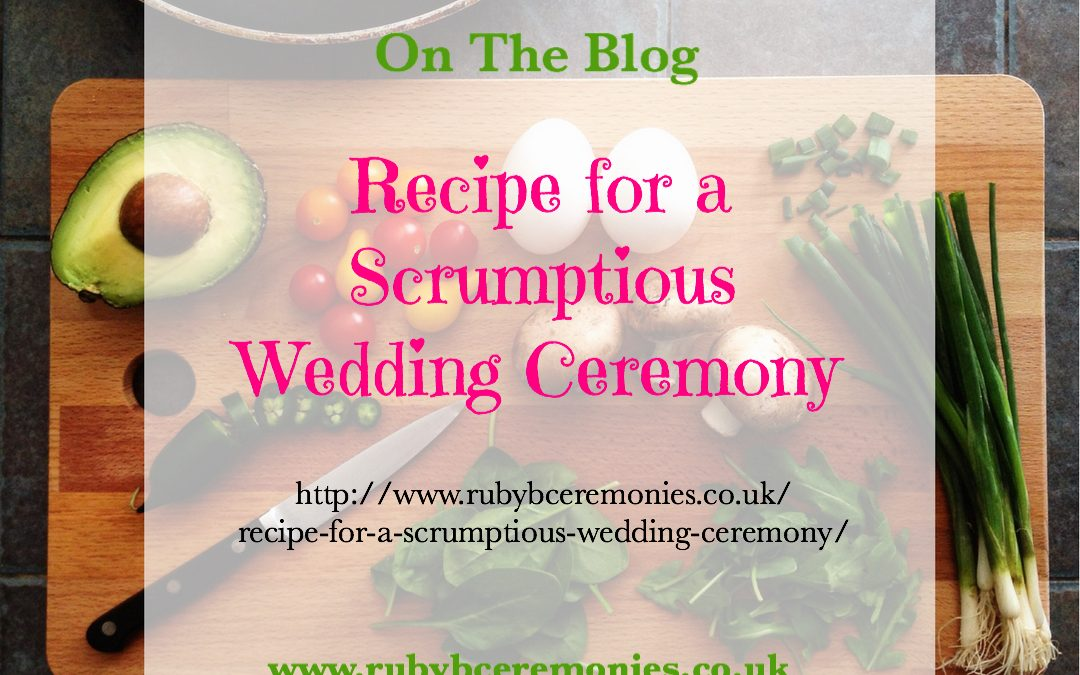 Recipe for a Scrumptious Wedding Ceremony